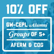 GW-CEPL Offers a 10% Discount for CEPL Alumni, Groups of 5+ AFERM and COG
