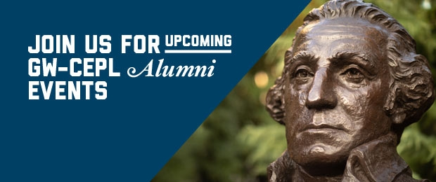 Join Us for Upcoming GW-CEPL Events text on a background with a close up of the statue of George Washington