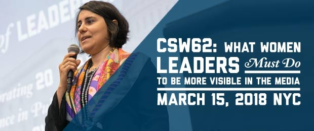 CSW62: What Women Leaders Must Do to be More Visible in the Media March 15, 2018 NYC