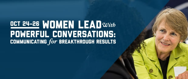 GW-CEPL Women Lead with Powerful Conversations: Communicating for Breakthrough Results Oct 24-26