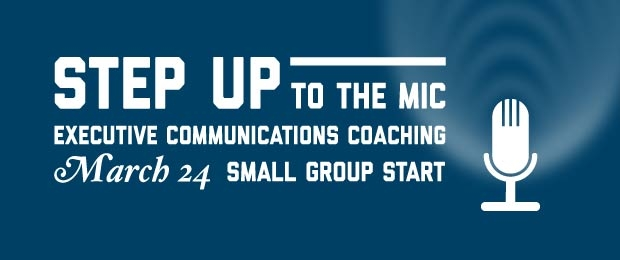 Step Up to the Mic - Executive Communications Coaching